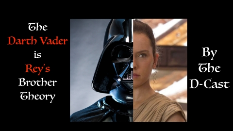 Darth VAder is Rey's brother Thumbnail.001